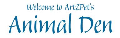 ArtZpet's Animal Den