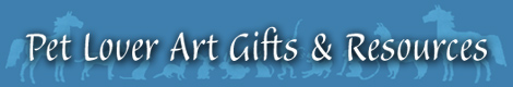 Pet Lovers Art Gifts & Resources